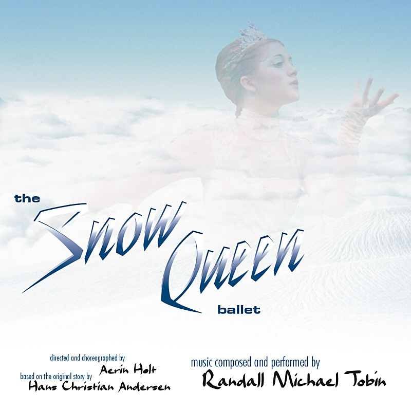 The Snow Queen Ballet - Music Composed and Performed by Randall Michael Tobin - CD Cover